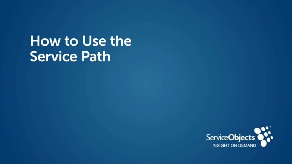 How to Use the Service Path
